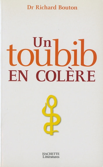 Un toubib en colère ebook by Richard Bouton