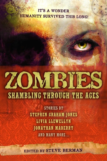 Zombies: Shambling Through the Ages ebook by Steve Berman