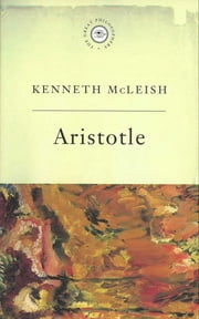 The Great Philosophers:Aristotle - Aristotle ebook by Kenneth Mcleish