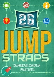 26 JUMPSTRAPS : Twenty-Six Thumb rules of Entrepreneurial Bootstrapping ebook by Prajit,Shanmugavel