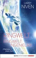 Ringwelt / Ringwelt Ingenieure - Roman. Doppelband 1 ebook by Larry Niven, Axel Merz