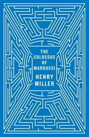 The Colossus of Maroussi (Second Edition) ebook by Henry Miller, Will Self, Ian S. MacNiven