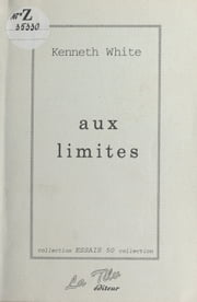 Aux limites ebook by Kenneth White