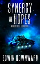 Synergy Of Hopes ebook by Edwin Downward
