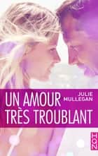Un amour très troublant ebook by Julie Mullegan