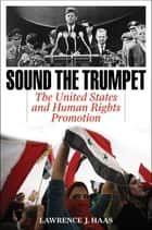 Sound the Trumpet ebook by Lawrence J. Haas