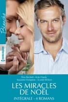 Les miracles de Noël : l'intégrale ebook by Tina Beckett, Kate Hardy, Susanne Hampton,...