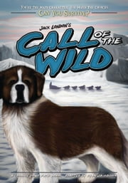 Can You Survive: Jack London's Call of the Wild - A Choose Your Path Book ebook by Ryan Jacobson