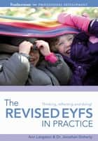 The Revised EYFS in practice ebook by Ann Langston,Dr. Jonathan Doherty