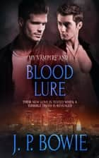 Blood Lure ebook by J.P. Bowie