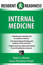 Resident Readiness Internal Medicine ebook by Debra Klamen,Susan Hingle