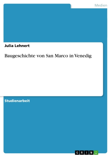 Baugeschichte von San Marco in Venedig ebook by Julia Lehnert