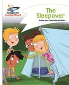 Reading Planet - The Sleepover - White: Comet Street Kids ebook by