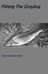 Fishing the Grayling ebook by Donald Hammond