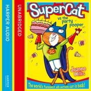 Supercat vs The Party Pooper (Supercat, Book 2) audiobook by Jeanne Willis