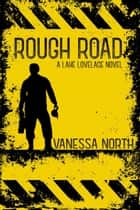 Rough Road - Lake Lovelace, #2 ebook by