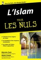 L'Islam pour les Nuls, édition poche ebook by Malek CHEBEL, Malcolm CLARK