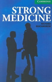 Strong Medicine Level 3 Lower Intermediate ebook by MacAndrew, Richard