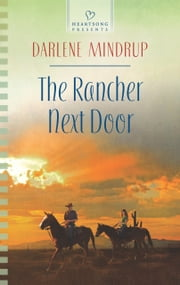 The Rancher Next Door ebook by Darlene Mindrup