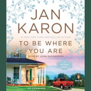 To Be Where You Are audiobook by Jan Karon