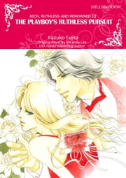 THE PLAYBOY's RUTHLESS PURSUIT - Mills&Boon comics ebook by Miranda Lee, Kazuko Fujita