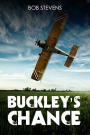 Buckley's Chance ebook by Bob Stevens