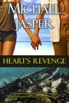 Heart's Revenge ebook by Michael Jasper