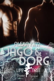 Jago & Dorg (Life Tree - Master Trooper) Band 8.1 ebook by Alexa Kim
