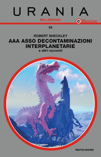 AAA Asso Decontaminazioni interplanetarie & altri racconti (Urania) eBook by Robert Sheckley