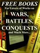 Free Books for Lovers of Works on Battles, Wars, Conquests and Much More - Over 200 Downloadable Books for You to Enjoy ebook by Michael Caputo