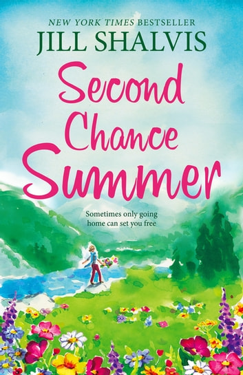 Second Chance Summer - A romantic, feel-good read, perfect for summer ebook by Jill Shalvis