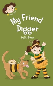 My Friend Digger ebook by B.J Beeck