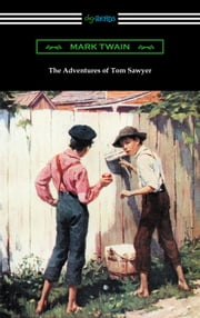 The Adventures of Tom Sawyer (Illustrated by Worth Brehm with Introductions by Percy Holmes Boynton and Bertha Evans Ward) ebook by Mark Twain