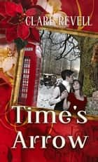 Time's Arrow ebook by Clare  Revell