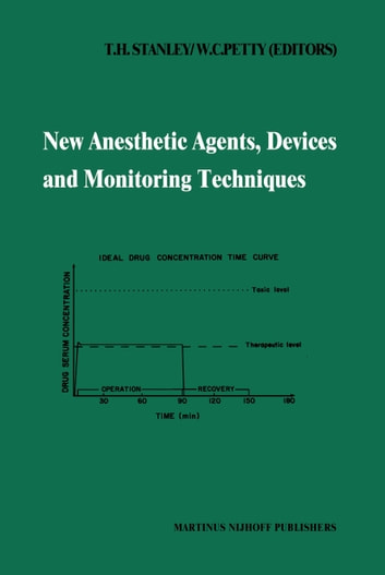 New Anesthetic Agents, Devices and Monitoring Techniques - Annual Utah Postgraduate Course in Anesthesiology 1983 ebook by
