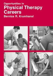 Opportunities in Physical Therapy Careers, Revised Edition ebook by Krumhansl, Bernice R.
