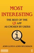Most Interesting - The Best of the QI App as Chosen by Users ebook by John Lloyd, John Mitchinson