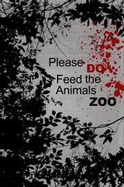 Please DO Feed the Animals ZOO ebook by Tabitha Short