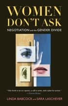 Women Don't Ask - Negotiation and the Gender Divide ebook by Linda Babcock, Sara Laschever