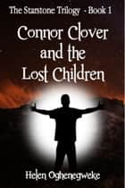 Connor Clover and the Lost Children (Book 1) ebook by Helen Oghenegweke