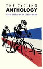 The Cycling Anthology - Volume Four (4/5) ebook by Lionel Birnie