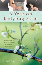 A Year on Ladybug Farm ebook by Donna Ball