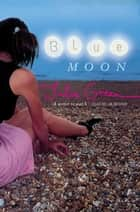 Blue Moon ebook by Julia Green