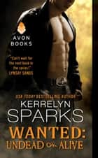 Wanted: Undead or Alive ebook by Kerrelyn Sparks