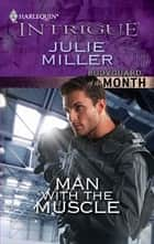 Man with the Muscle ebook by Julie Miller