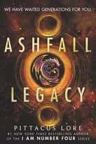 Ashfall Legacy ebook by Pittacus Lore