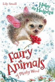 Hailey the Hedgehog ebook by Lily Small