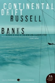 Continental Drift ebook by Russell Banks