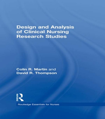 Design and Analysis of Clinical Nursing Research Studies ebook by Colin R Martin,David R Thompson