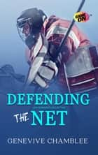 Defending the Net ebook by Genevive Chamblee